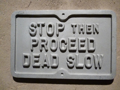 Stop Then Proceed Dead Slow